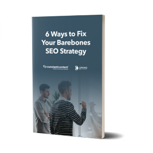 6 Ways to Fix Your Barebones SEO Strategy
